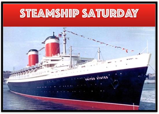 Steamship Saturday