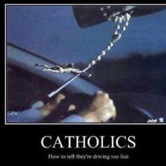 Catholics Driving Fast