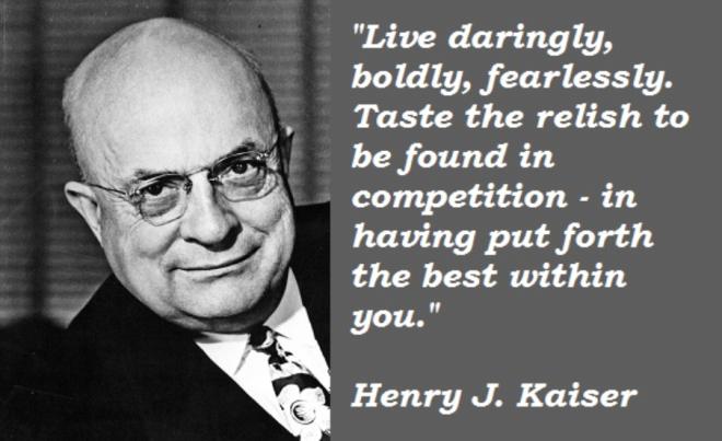Henry J. Kaiser-quote