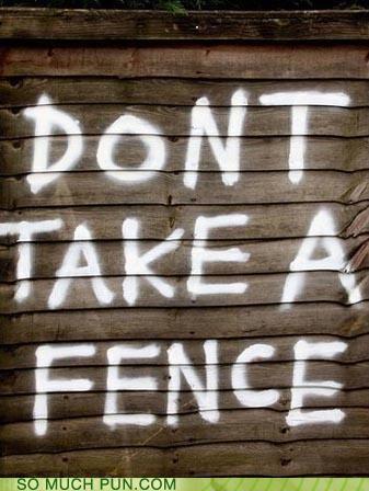 Don't take a fence