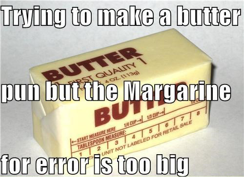 Margarine for error
