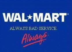 walmart-always-bad-service
