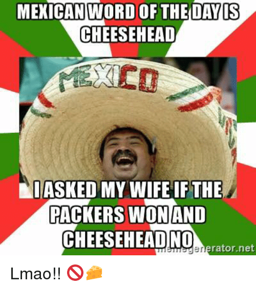 mexican-word-of-the-day-cheesehead