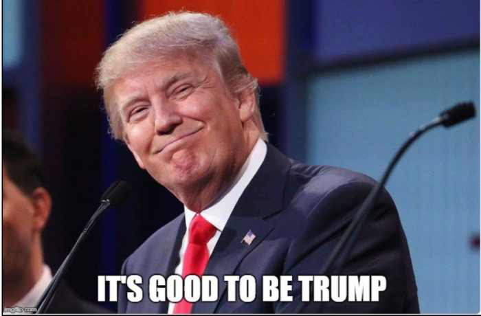 Good to be Trump