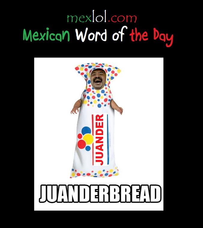 MWOTD-Juanderbread