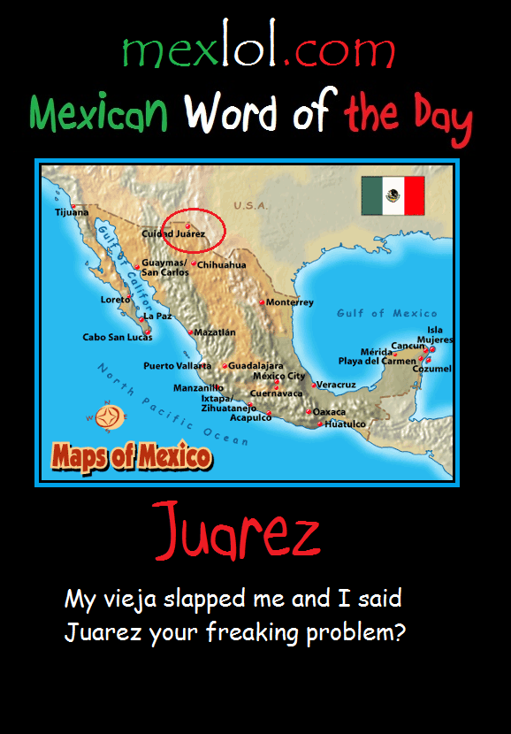 Mexican-Word-of-the-Day-Juarez
