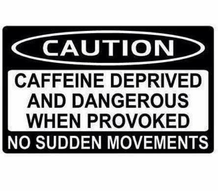 caffeine deprived