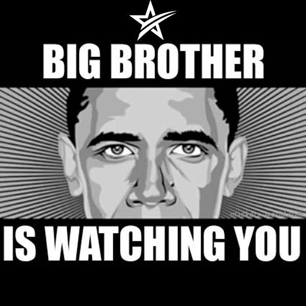 Big Brother Obama is watching you