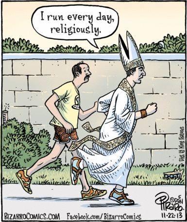 Run religiously