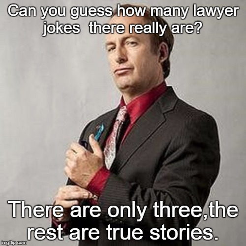Lawyer joke-3-rest-are-true