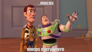 mucus-everywhere