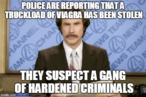 Viagra-hardened criminals