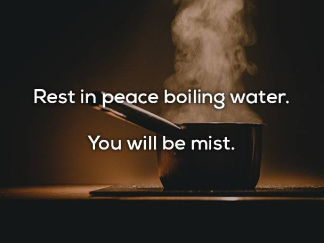 RIP boiling water