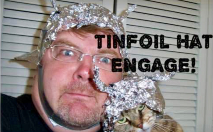 Tin foil hat engage