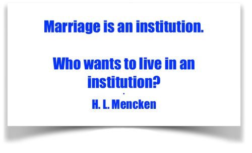 Marriage Is an Institution