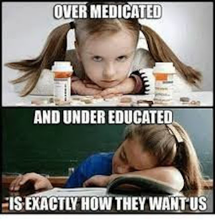 Overmedicated-undereducated