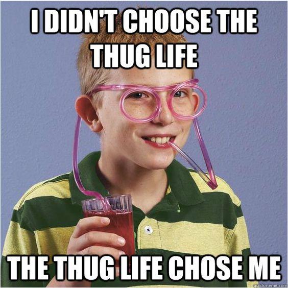 Thug life straw