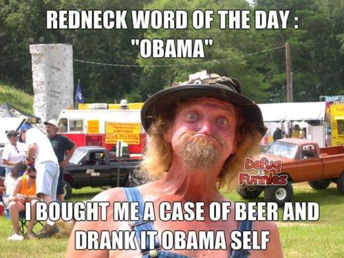 Redneck word of the day-obama