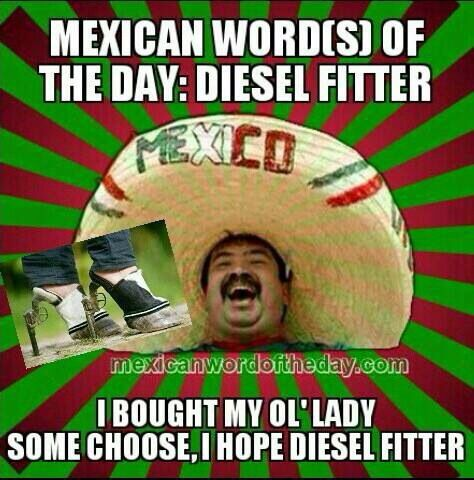 Mexican WOTD-Diesel Fitter