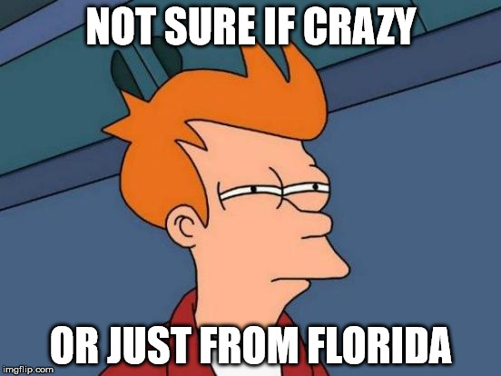 floriduh crazy