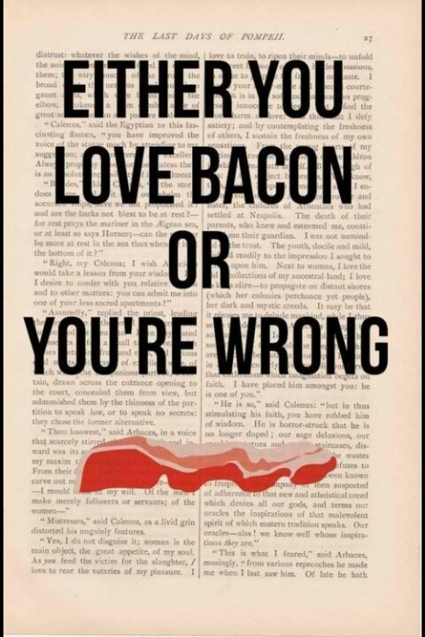 love bacon or you're wrong