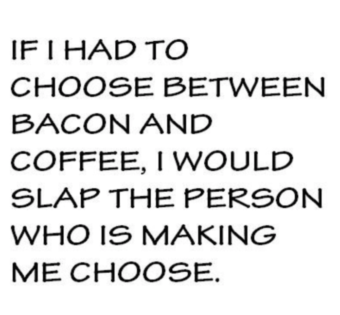 Bacon and Coffee