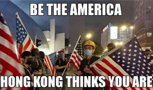 Be the America Hong Kong thinks you are