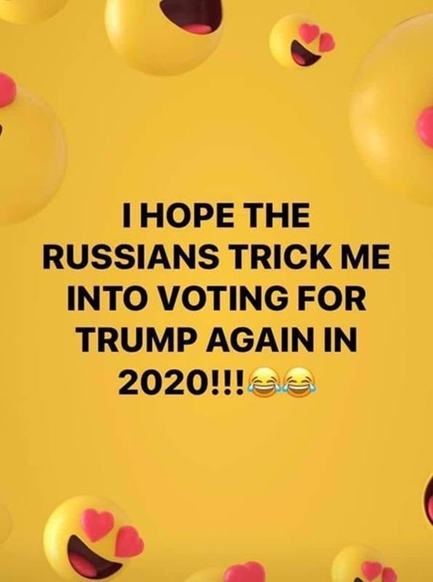I hope Russians trick me into voting for Trump