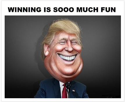 Trump-Winning is so much fun