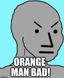Orange Man Bad