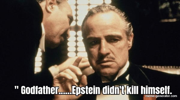 Godfather-Epstein didn't kill himself