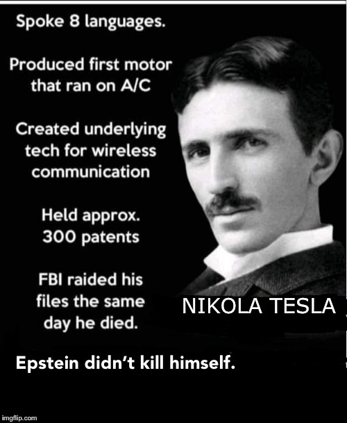 Nikola Tesla-Epstein didn't kill himself