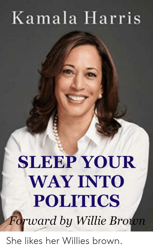 kamala-harris-sleep-your-way-into-politics-forward-by-willie-45331594