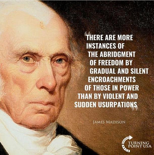Madison-encroachments on freedom