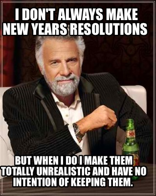 New Year Resolutions-unrealistic