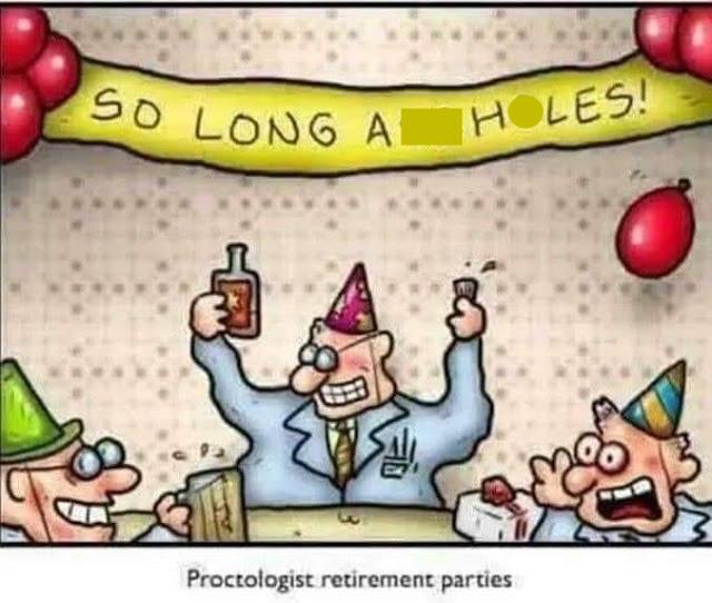 Retiring proctologist