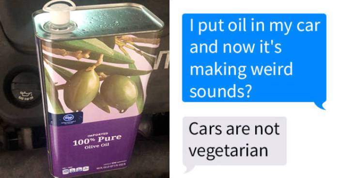 tell_your_dad_you_put_olive_oil_in_your_cars_engine