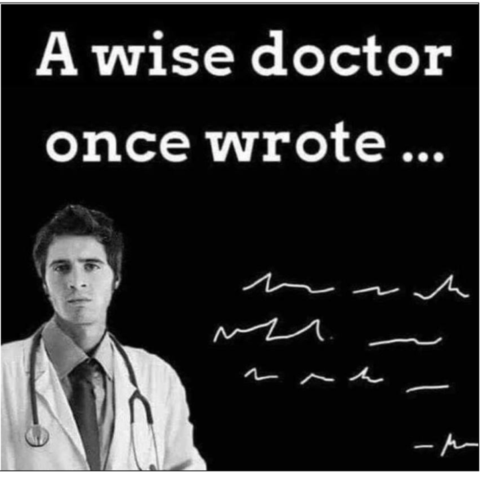 A wise doctor once wrote