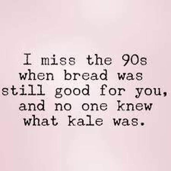 I miss the '90s