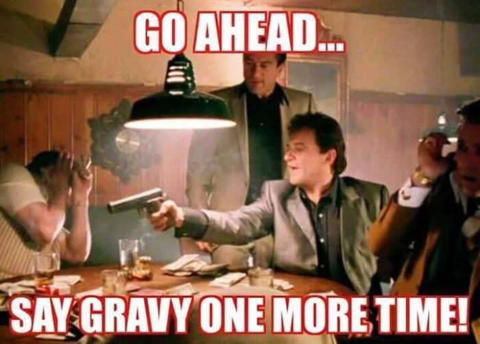 Say Gravy one more time