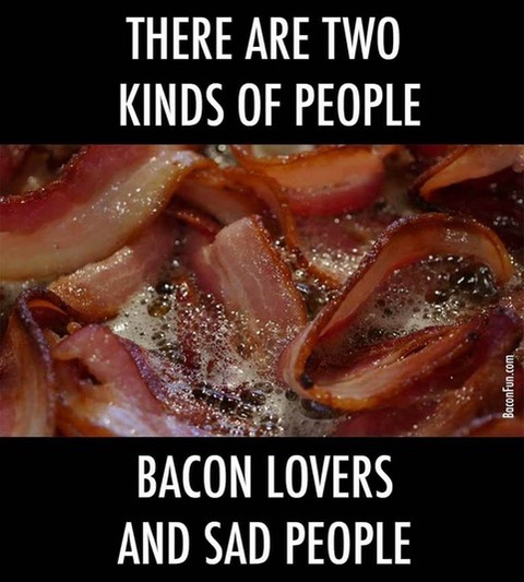Bacon Lovers or sad people