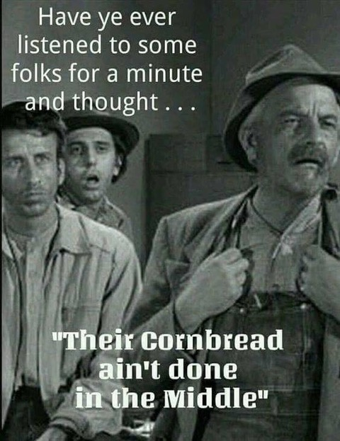 Cornbread ain't done in the middle