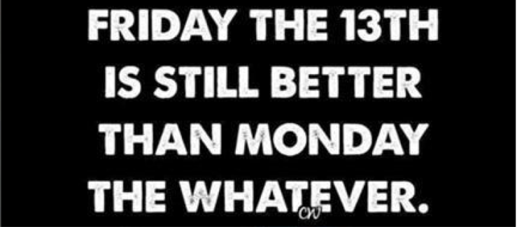 Friday the 13th-Monday Whatever
