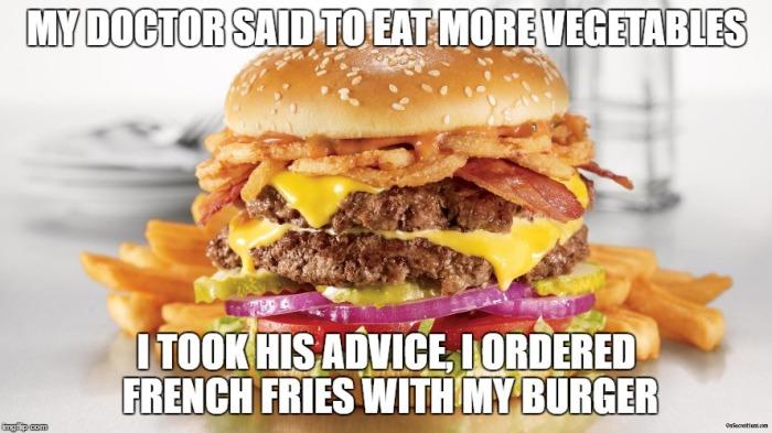 my-doctor-said-to-eat-burger-meme