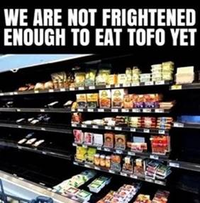 Not frightened enough to eat tofu