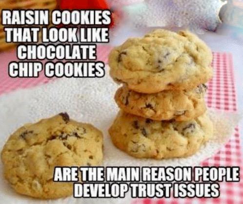 raisin-cookies-trust-issues